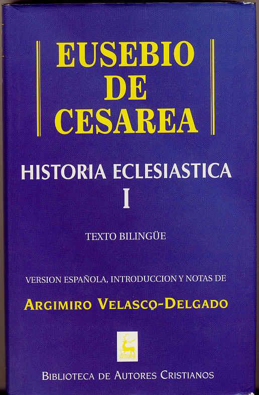 "Comparando perseguidores de Lactancio y Eusebio. ""Historia eclesiástica"" de Eusebio de Cesarea."