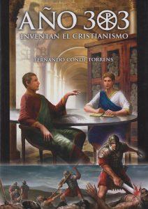 """Portada del libro """"Año 303. Inventan el Cristianismo"""""""