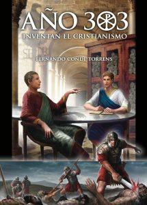 Tertulia sobre novela e historia en Año 303 Inventan el Cristianismo